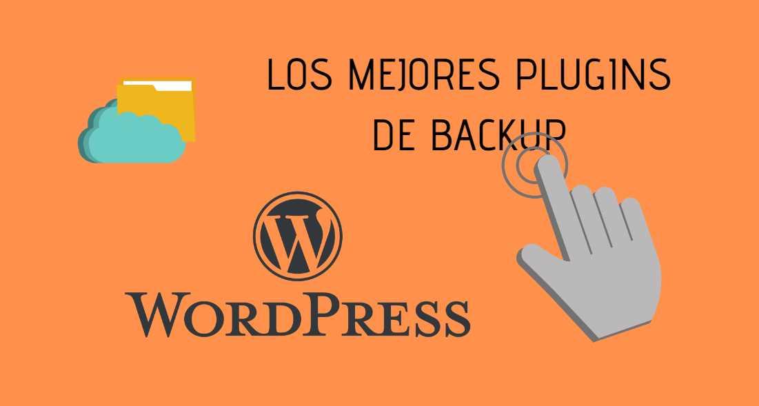 Los mejores plugins para hacer backup de tu WordPress