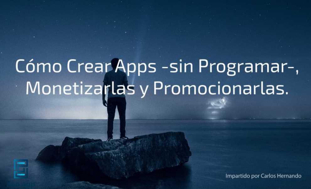 Curso Gratis: Cómo crear apps sin programar, monetizarlas y promocionarlas