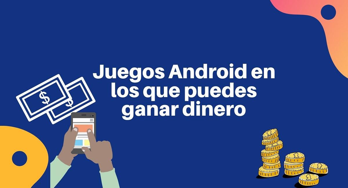 Juegos Android en los que puedes ganar dinero