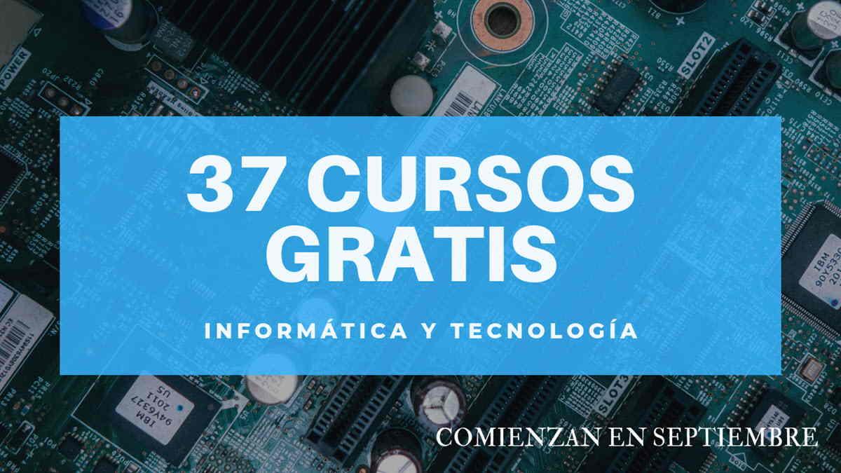 37 cursos gratis de tecnología para empezar en septiembre