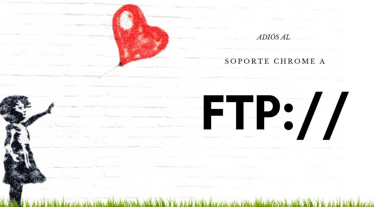 Chrome dejará de ofrecer soporte a FTP