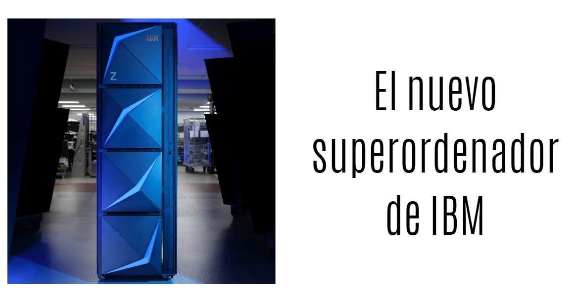 IBM presenta z15, un superordenador con más de 3.000 patentes