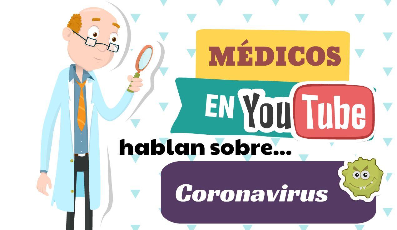3 canales de médicos en Youtube que tranquilizan sobre el Coronavirus