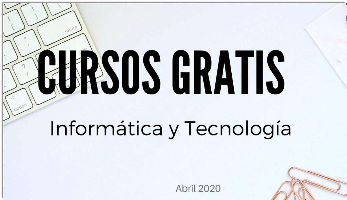 20 cursos gratuitos de tecnología para empezar en abril