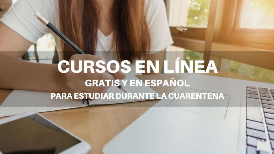 Cursos gratis y en español que puedes hacer durante la cuarentena