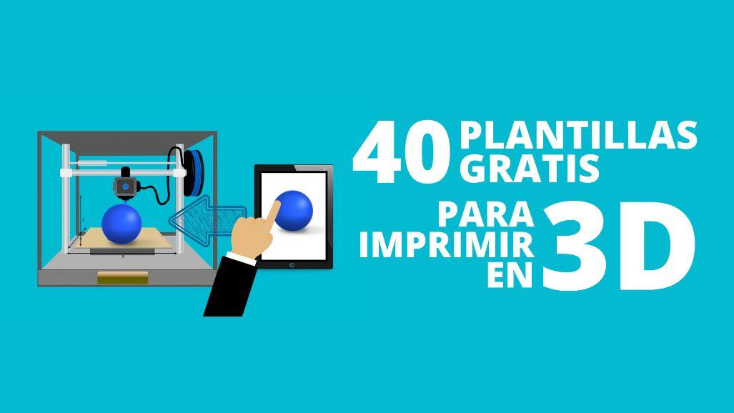 40 útiles modelos imprimibles en 3D