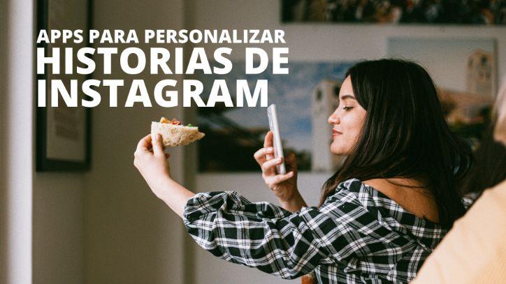 Apps para mejorar tus historias de Instagram