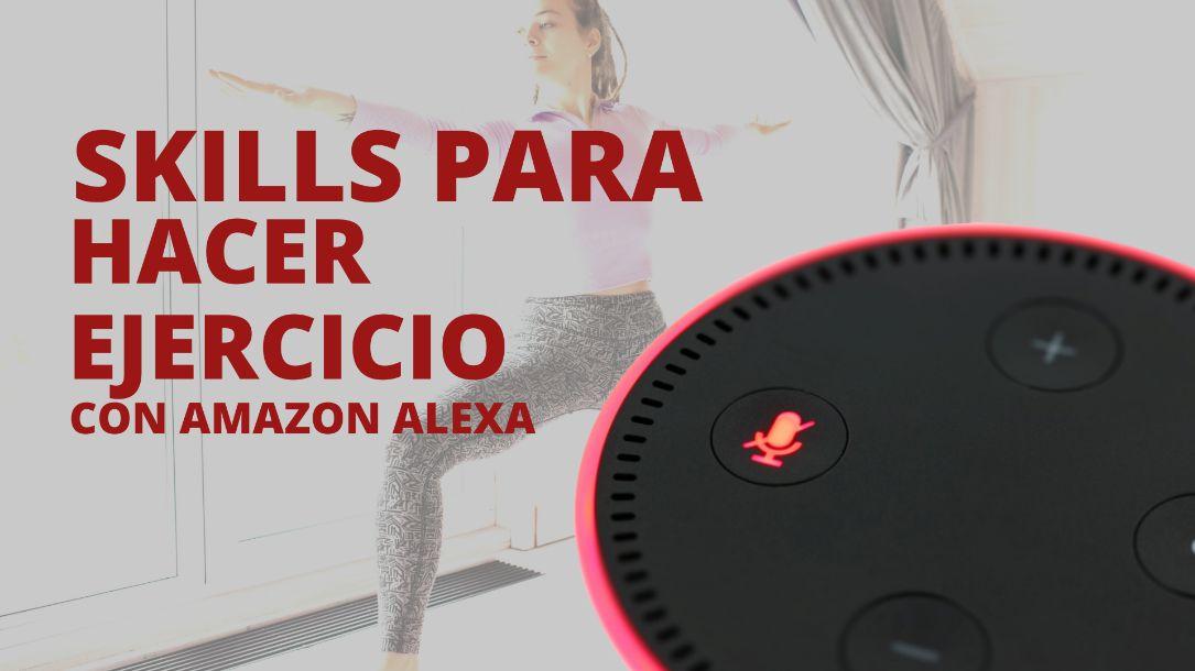 6 skills para hacer ejercicio con Amazon Alexa