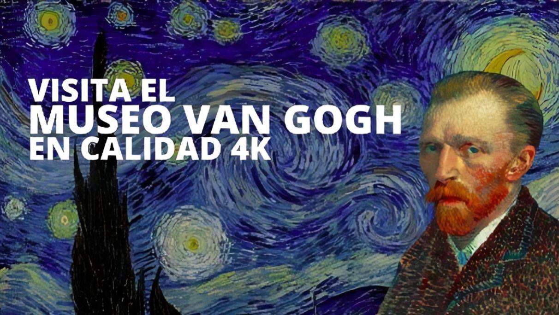 Ahora puedes recorrer el Museo Van Gogh en 4K