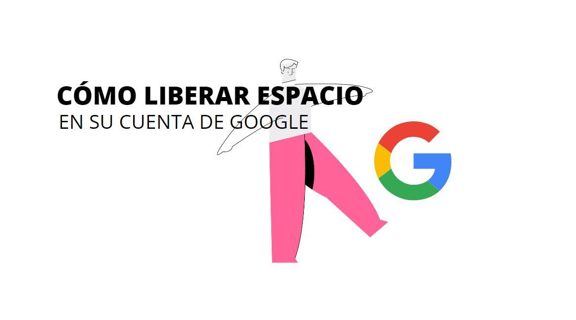 Dos soluciones para liberar espacio en tu cuenta de Google
