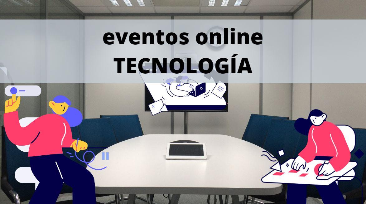 Eventos online de tecnología que tendremos la próxima semana