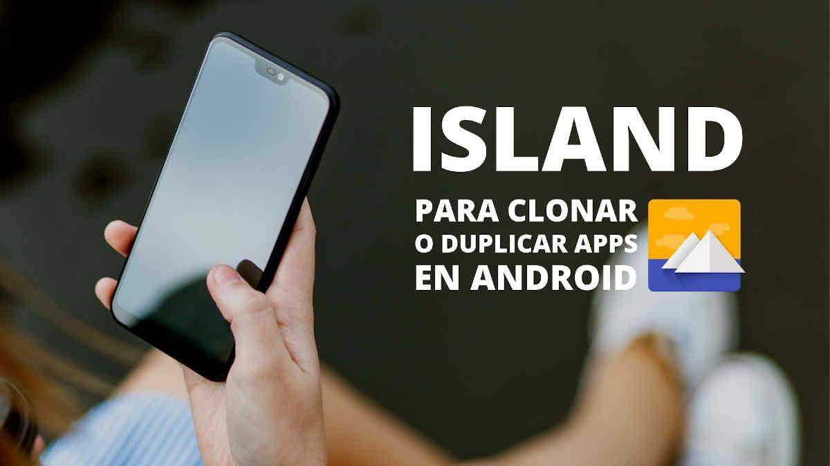 Island, app para clonar o aislar otras aplicaciones en Android
