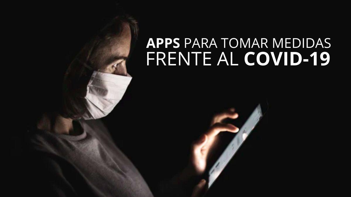 Apps para tomar medidas frente al COVID-19