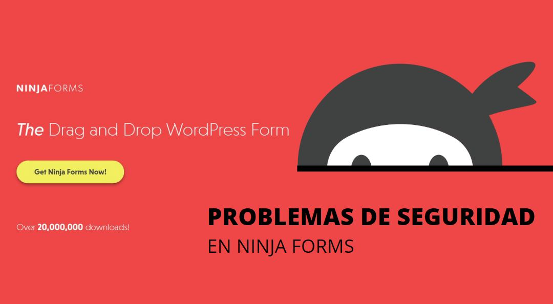 Ninja Forms, de WordPress, con problemas de seguridad