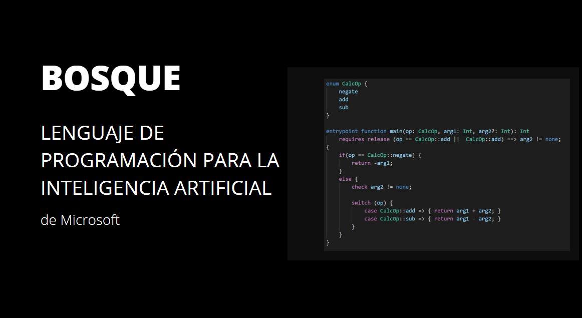 Microsoft Bosque, el nuevo lenguaje de programación para la Inteligencia Artificial