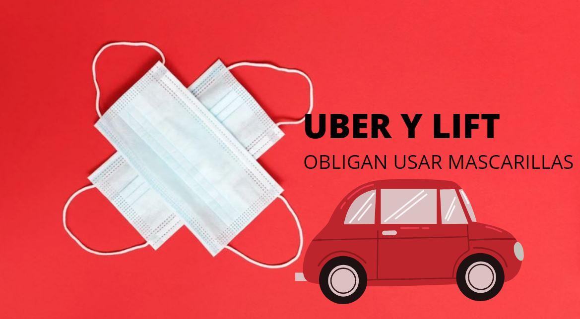 Uber y Lift ya obligan a usar mascarillas en los coches