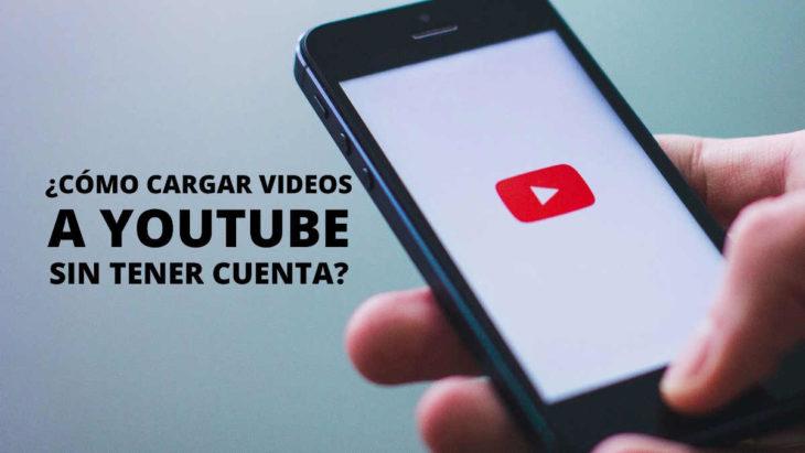 ¿Cómo cargar vídeos a YouTube sin tener cuenta?