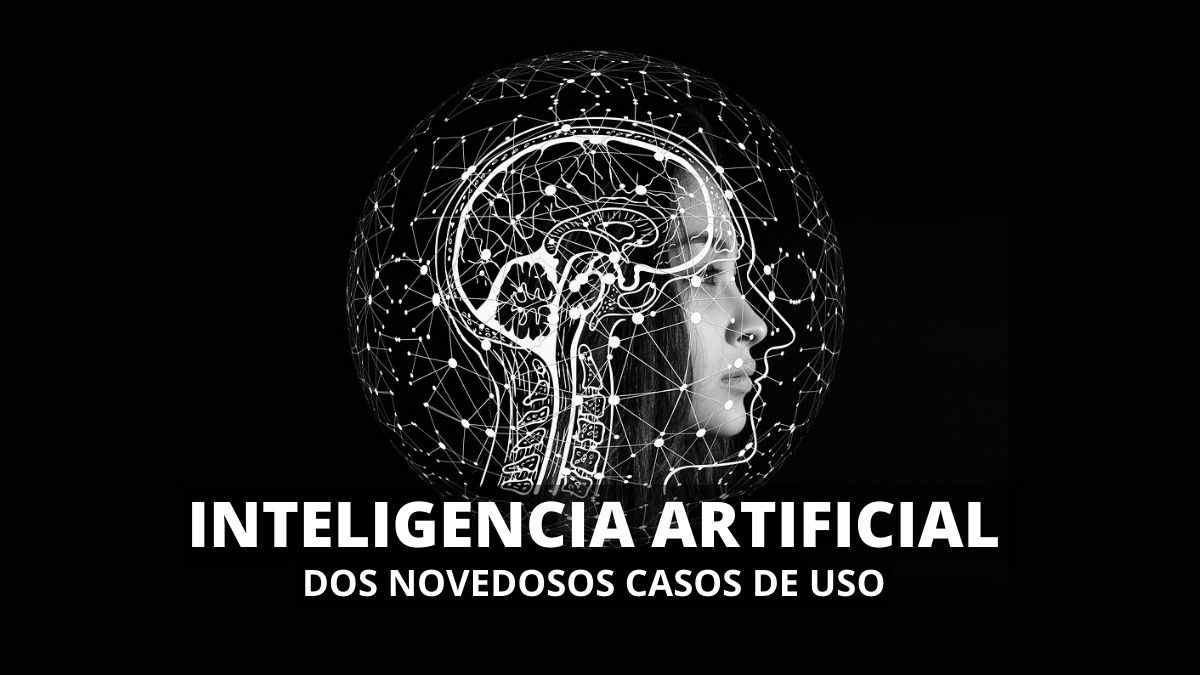 La inteligencia artificial presente en dos originales casos