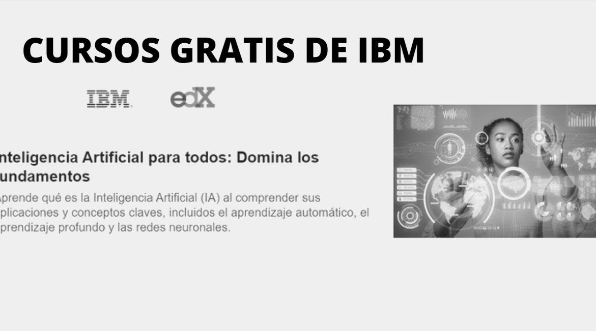 Cursos gratis de Inteligencia Artificial y de Ciencia de datos, de IBM