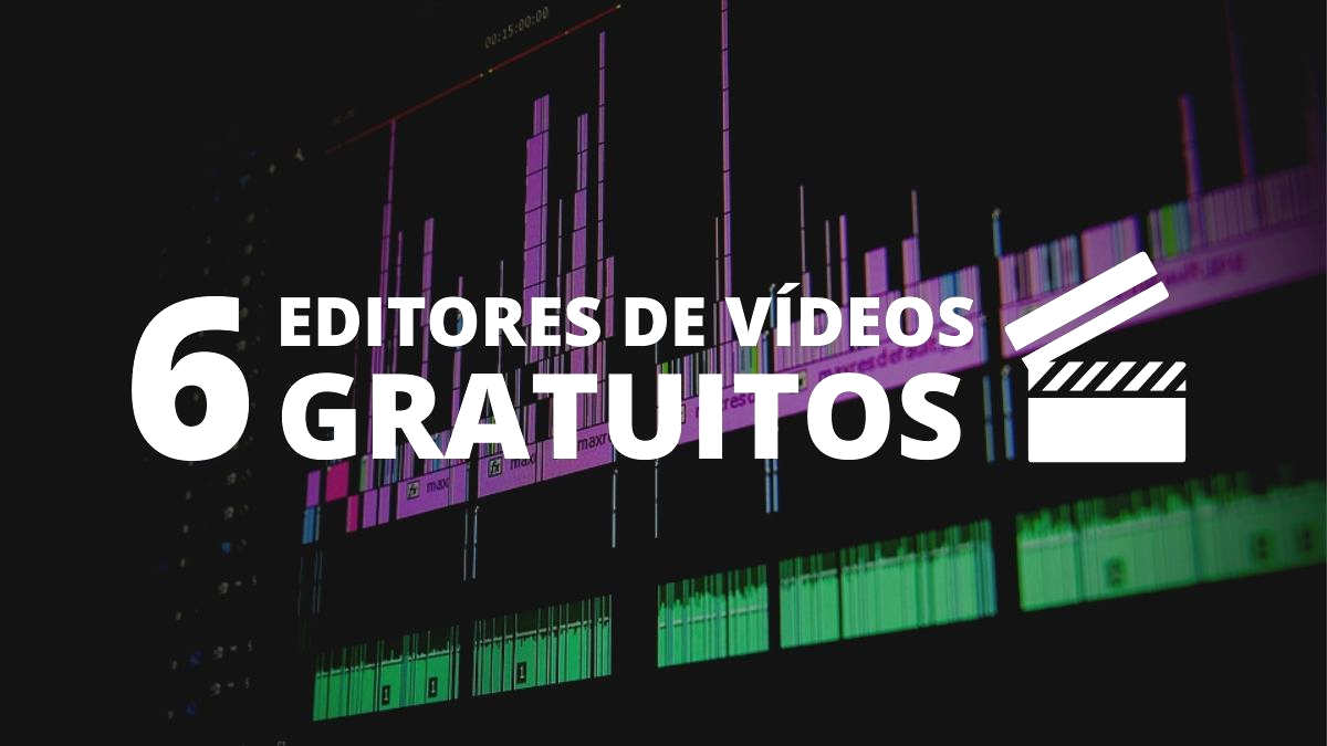 6 editores de vídeos gratuitos