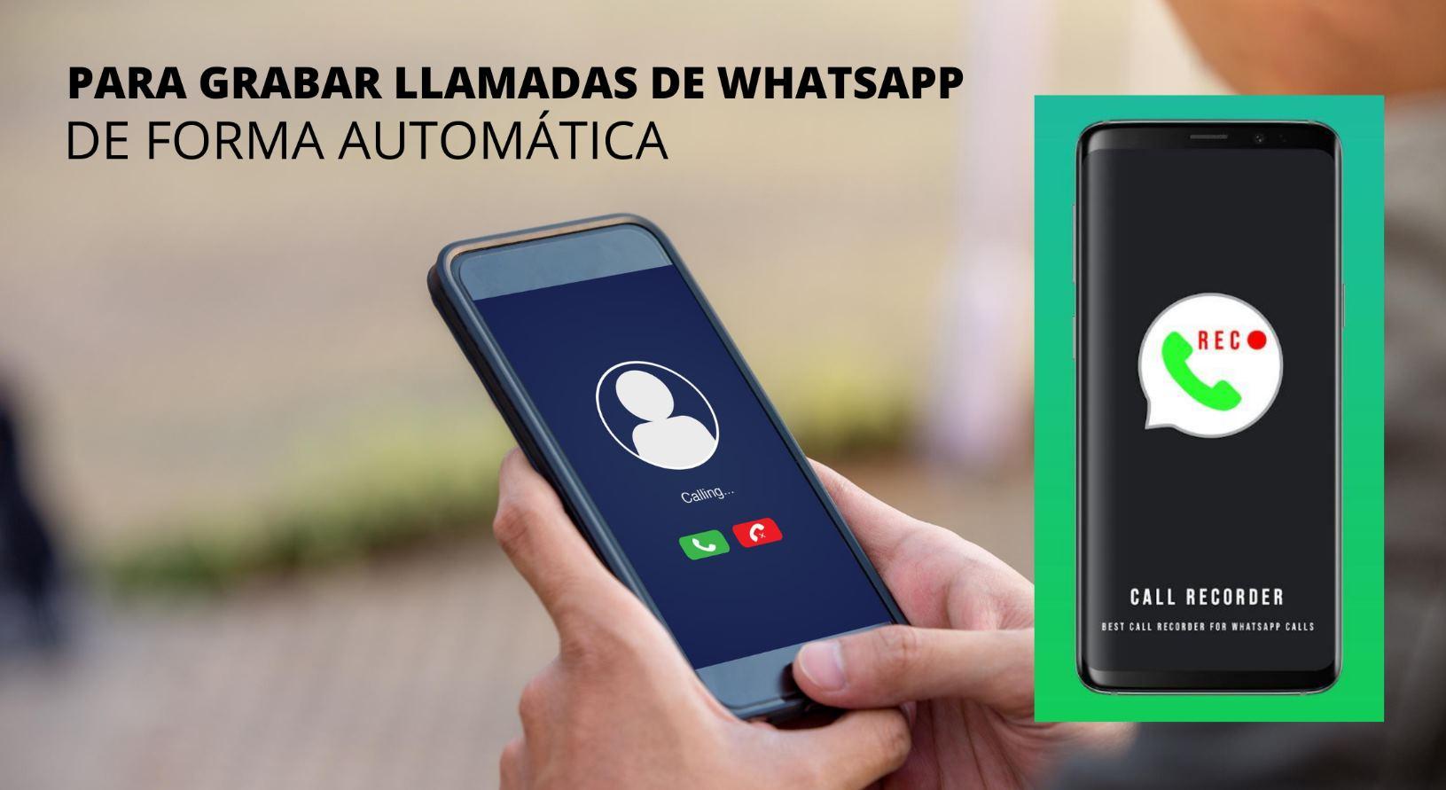 Cómo grabar las llamadas de Whatsapp en android y iPhone