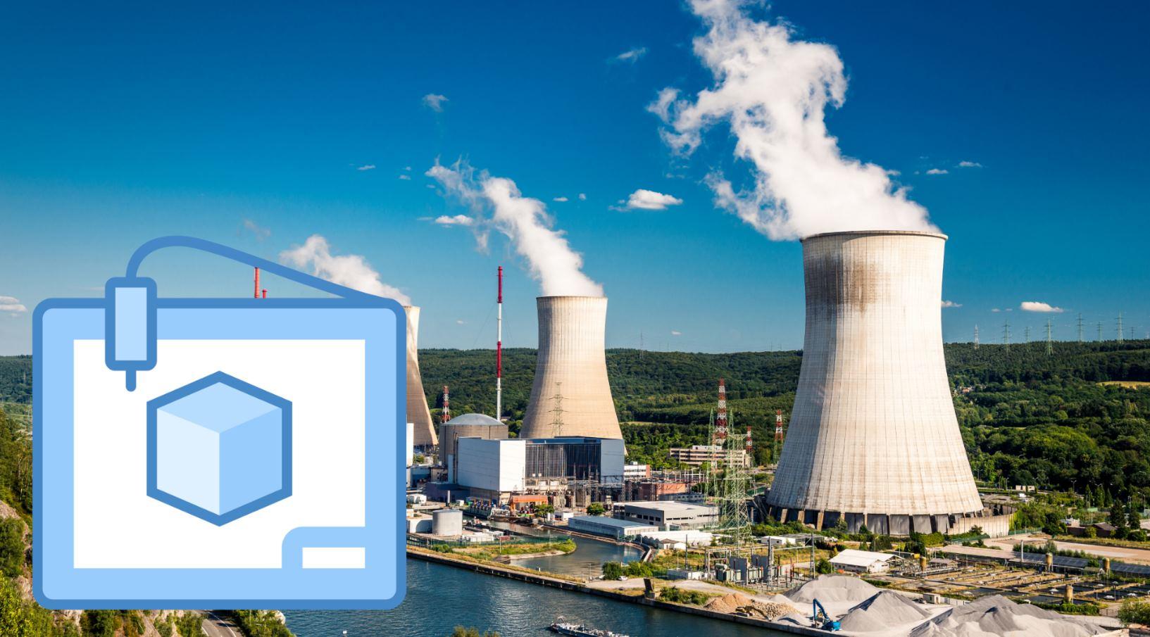 La impresión 3D en el futuro de la energía nuclear