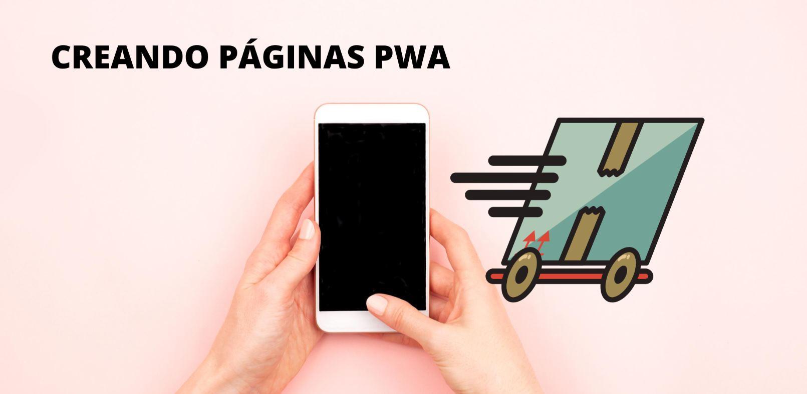 Cómo transformar tu web en PWA en pocos minutos