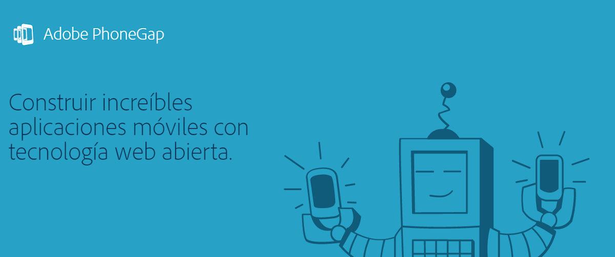 Adobe descontinuará PhoneGap, su plataforma de desarrollo de apps