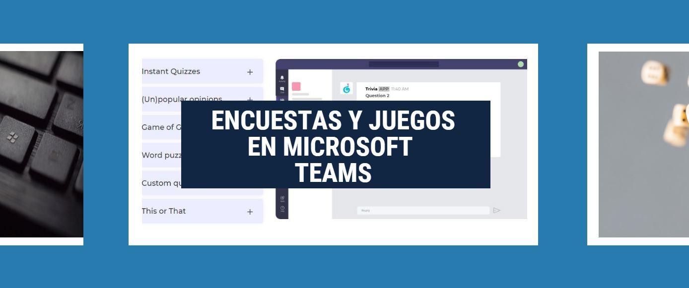 Microsoft Teams con encuestas, juegos y puzzles
