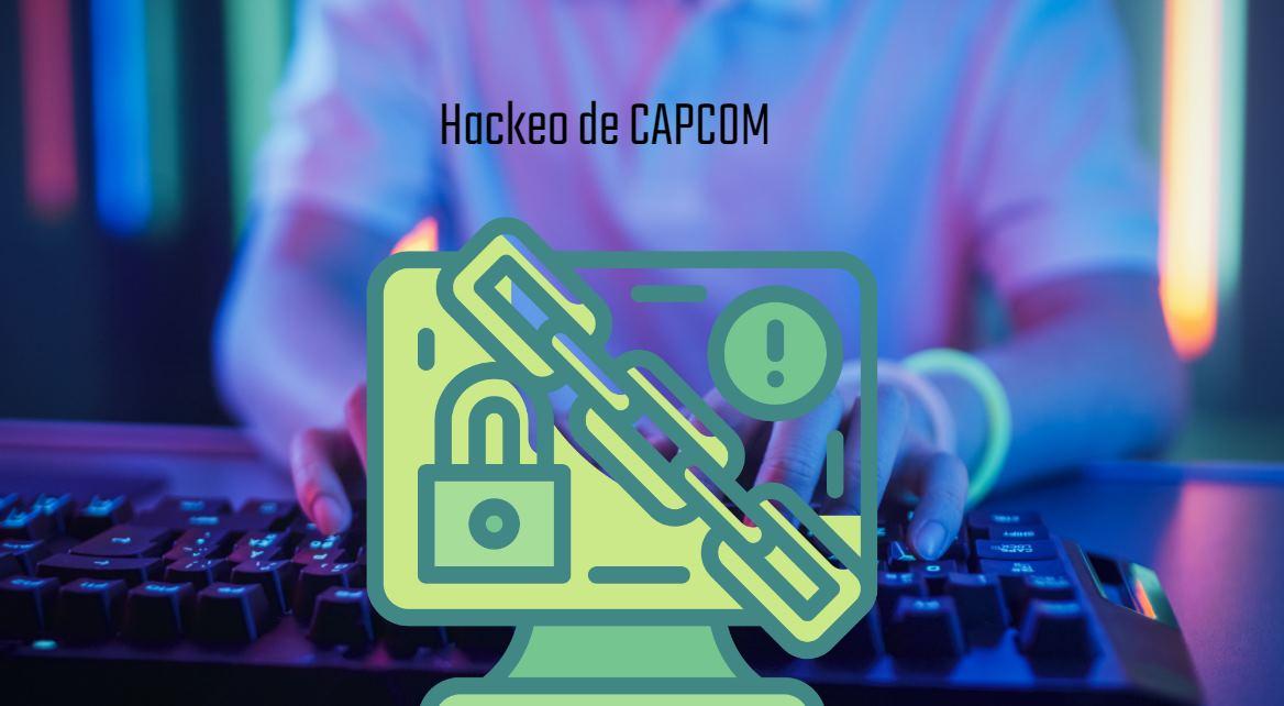 Capcom fue hackeado y hay información confidencial circulando por la web
