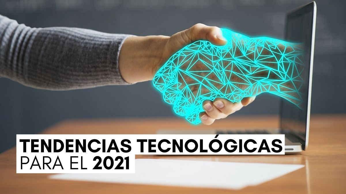 Tendencias tecnología 2021