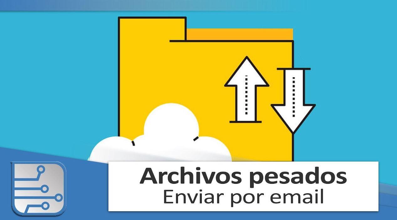 Cómo enviar archivos grandes por email