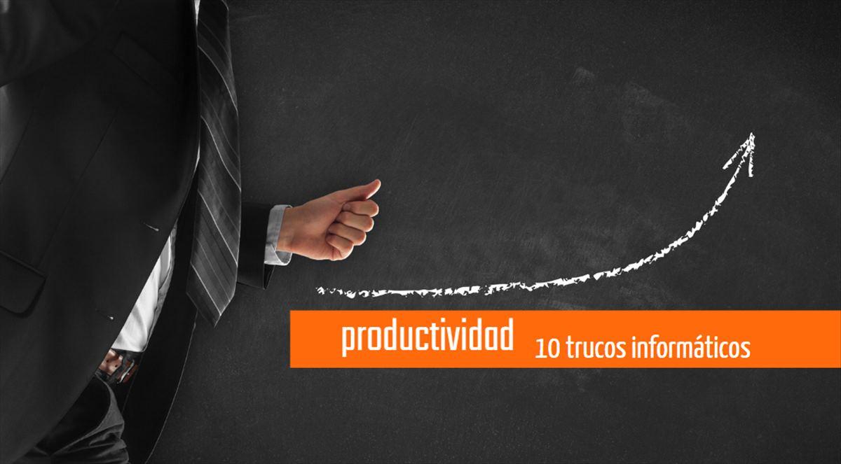 10 cosas que tienes que saber para ser más productivo en el trabajo y en los estudios